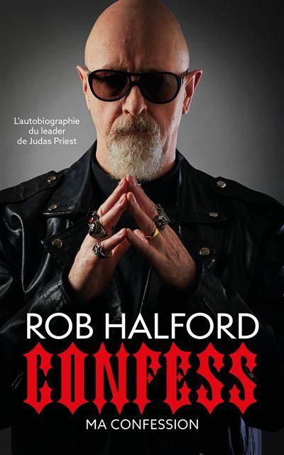 Rob Halford Ma Confession : l'autobiographie d'une icône du heavy metal !