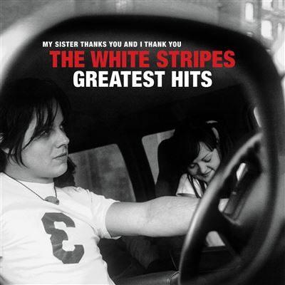 The White Stripes, Geatest Hits : La toute première anthologie officielle !