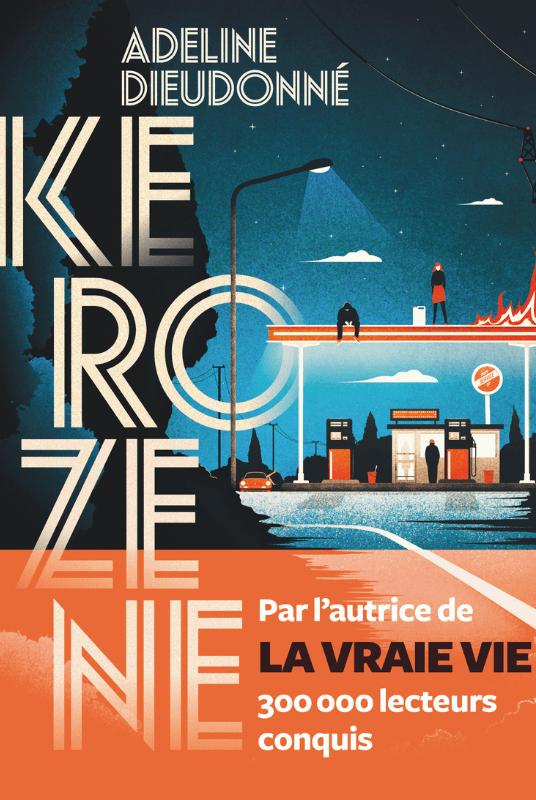 «Kerozene» d'Adeline Dieudonné : race humaine dangereusement inflammable
