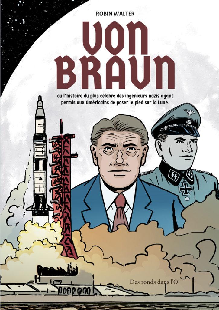 Robin Walter raconte en BD la véritable histoire de Werner «Von Braun»