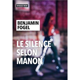 Benjamin Fogel, «Le silence selon Manon» : le futur est déjà là