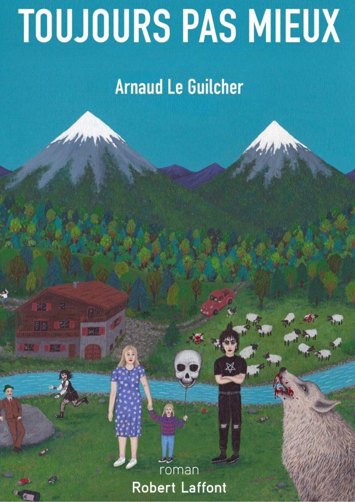 Le nouveau livre drôlatique d'Arnaud Le Guilcher «Toujours pas mieux»