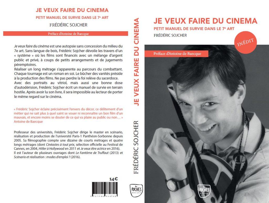 «Je veux faire du cinéma» : Le Manuel de survie de Frédéric Sojcher