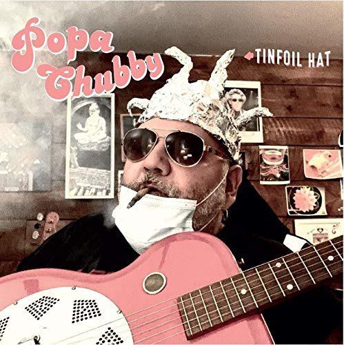 Popa Chubby «Tinfoil Hat» :Un album blues rock décapant contre Trump, les théoriciens du complot, la 5G !