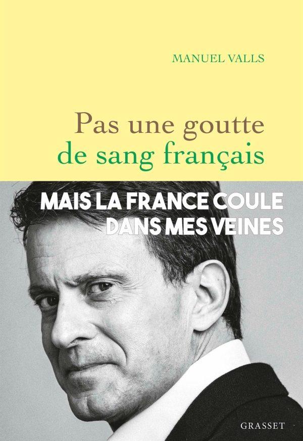 «Pas une goutte de sang français» : le retour au Pays de Manuel Valls