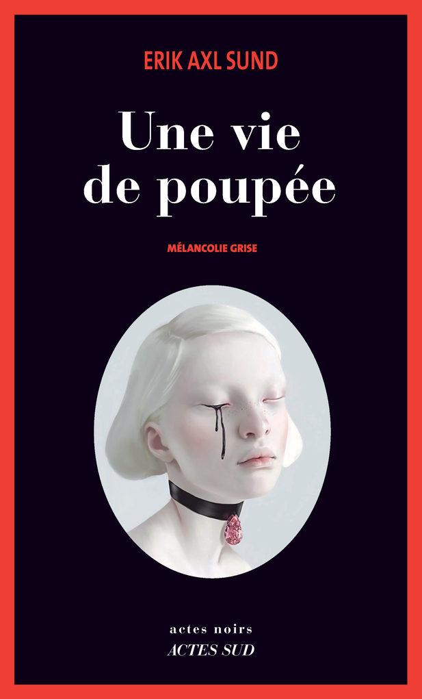 Une vie de poupée d'Erik Axl Sund : Deux adolescentes dans un monde de pervers