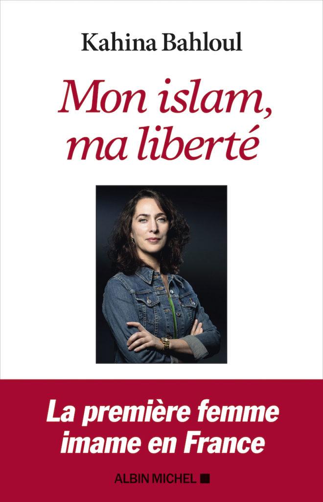«Mon Islam, ma liberté» : le manifeste spirituel et puissant de l'imame Kahina Bahloul