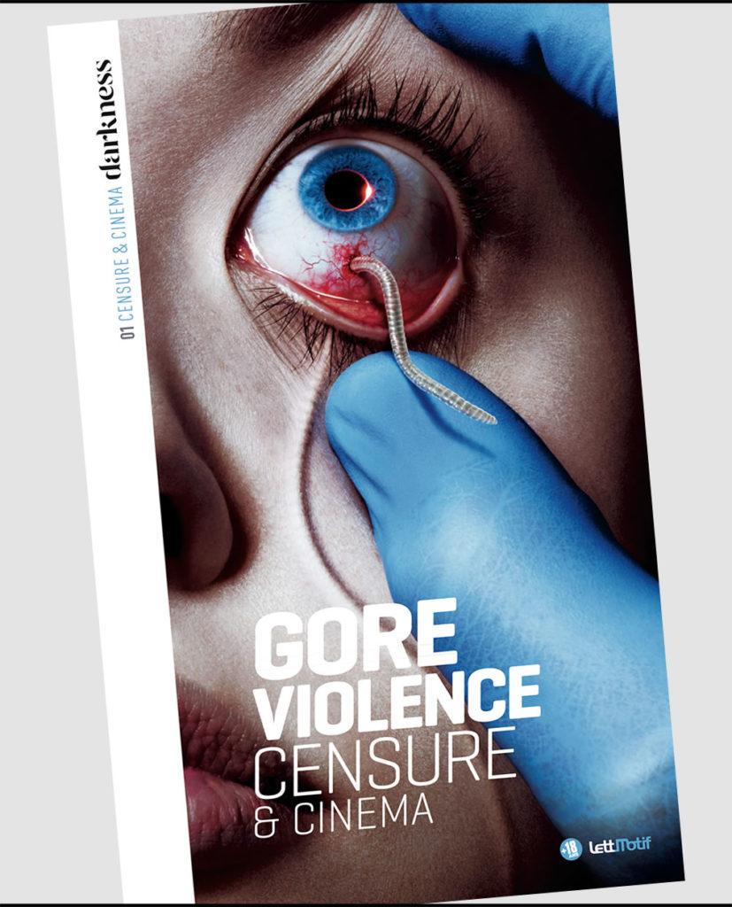 « Gore & Violence » sous la direction de Christophe Triollet : Quand la peur fascine