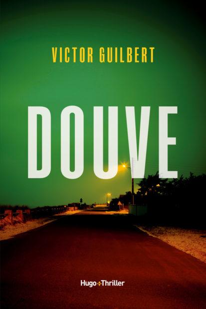 «Douve» de Victor Guilbert : un roman à tiroirs