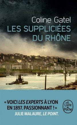 Avec «Les Suppliciées du Rhône», Coline Gatel nous révèle les débuts de la police scientifique