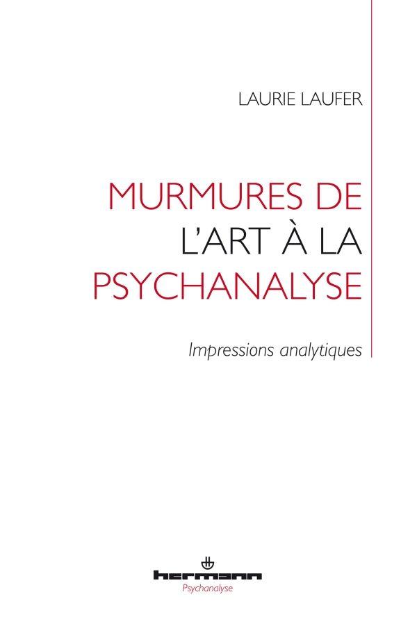 Murmures de l'art à la psychanalyse : traversée d'un musée du Réel par Laurie Laufer
