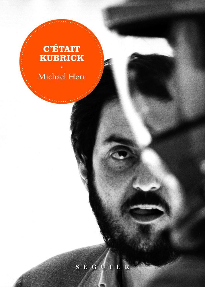 « C'était Kubrick » de Michael Herr : Stanley réhabilité