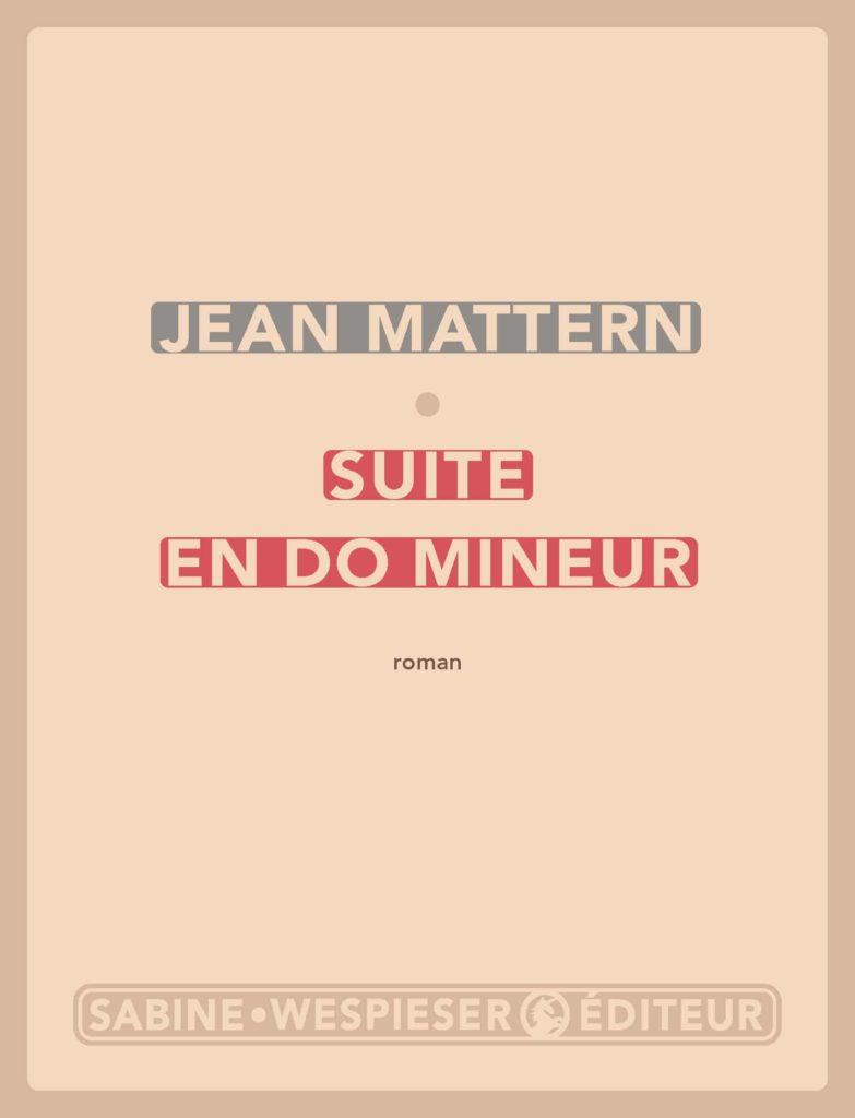« Suite en do mineur » de Jean Mattern : Voyage au pays du chagrin