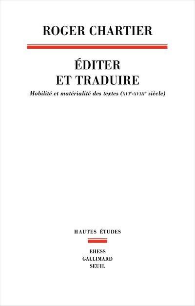 «Éditer et traduire» de Roger Chartier : une invitation à repenser notre approche de la modernité