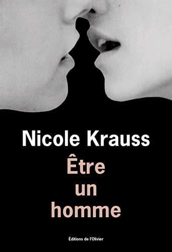 Nicole Krauss : Etre un homme