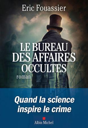 «Le bureau des affaires occultes» d'Eric Fouassier: le bourreau de l'affaire occultée