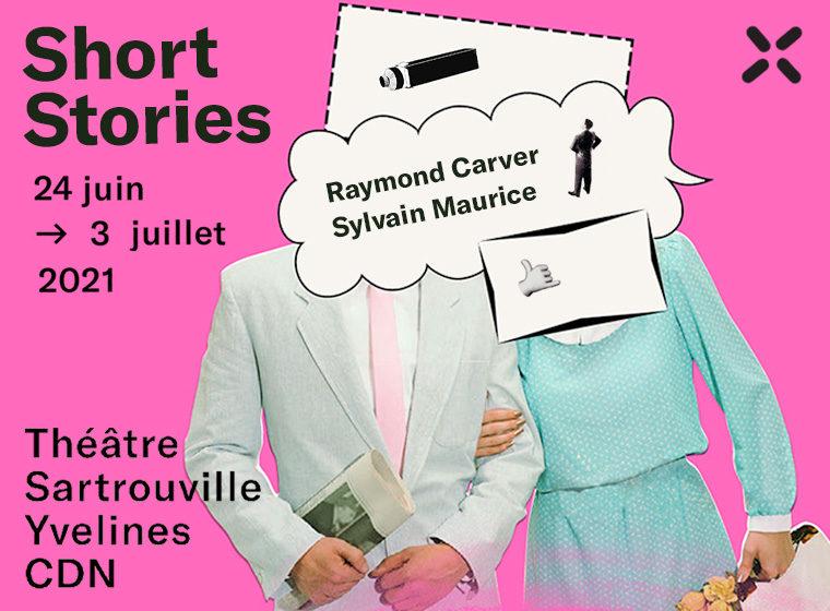 Gagnez 2×5 places pour «Short Stories», adaptation et mise en scène de Sylvain Maurice au théâtre de Sartrouville et des Yvelines