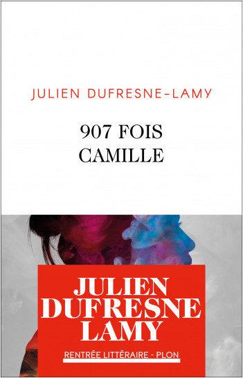 907 fois Camille : portrait de la fille d'un monstre par Julien Dufresne-Lamy