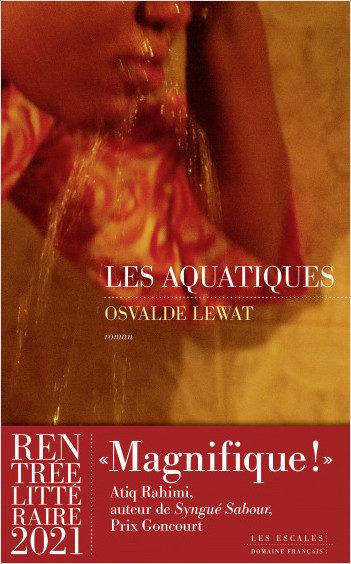 «Les Aquatiques» d'Osvalde Lewat, beau roman d'éveil à soi et de révolte