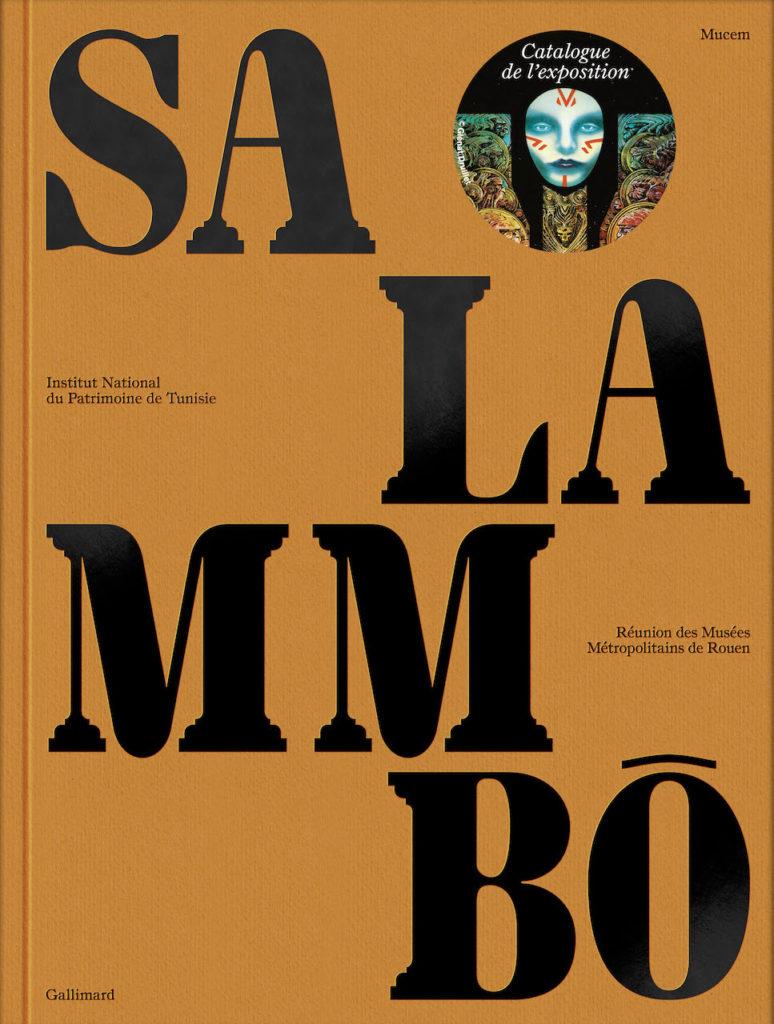 Salammbô: le catalogue de l'exposition Pour «Fixer le mirage»