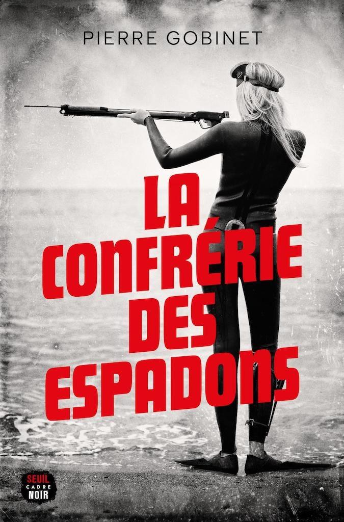 «La confrérie des espadons» de Pierre Gobinet : frissons en grandes eaux