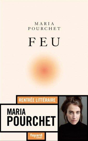« Feu » de Maria Pourchet : Amour ardent