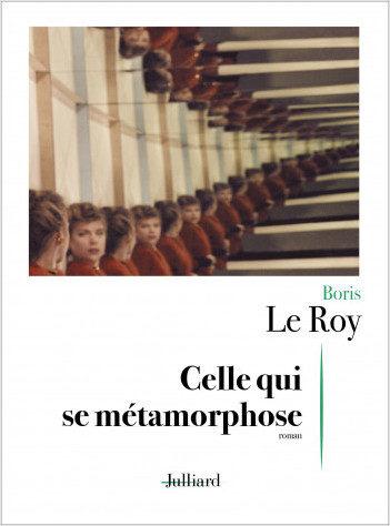 «Celle qui se métamorphose» la douce moitié inquiétante de Boris Le Roy
