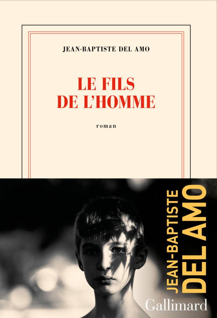 « Le Fils de l'homme » de Jean-Baptiste Del Amo : Hostile, la nature