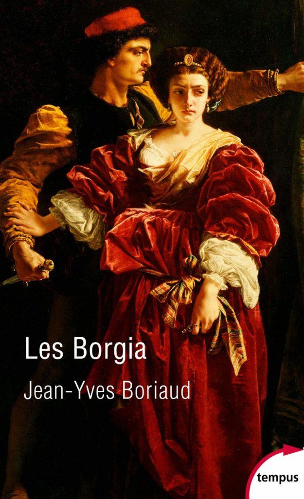 Les Borgia, famille honnie ?