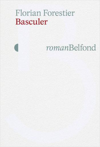 Basculer, de Florian Forestier : un premier roman dans les couloirs d'un pouvoir chancelant