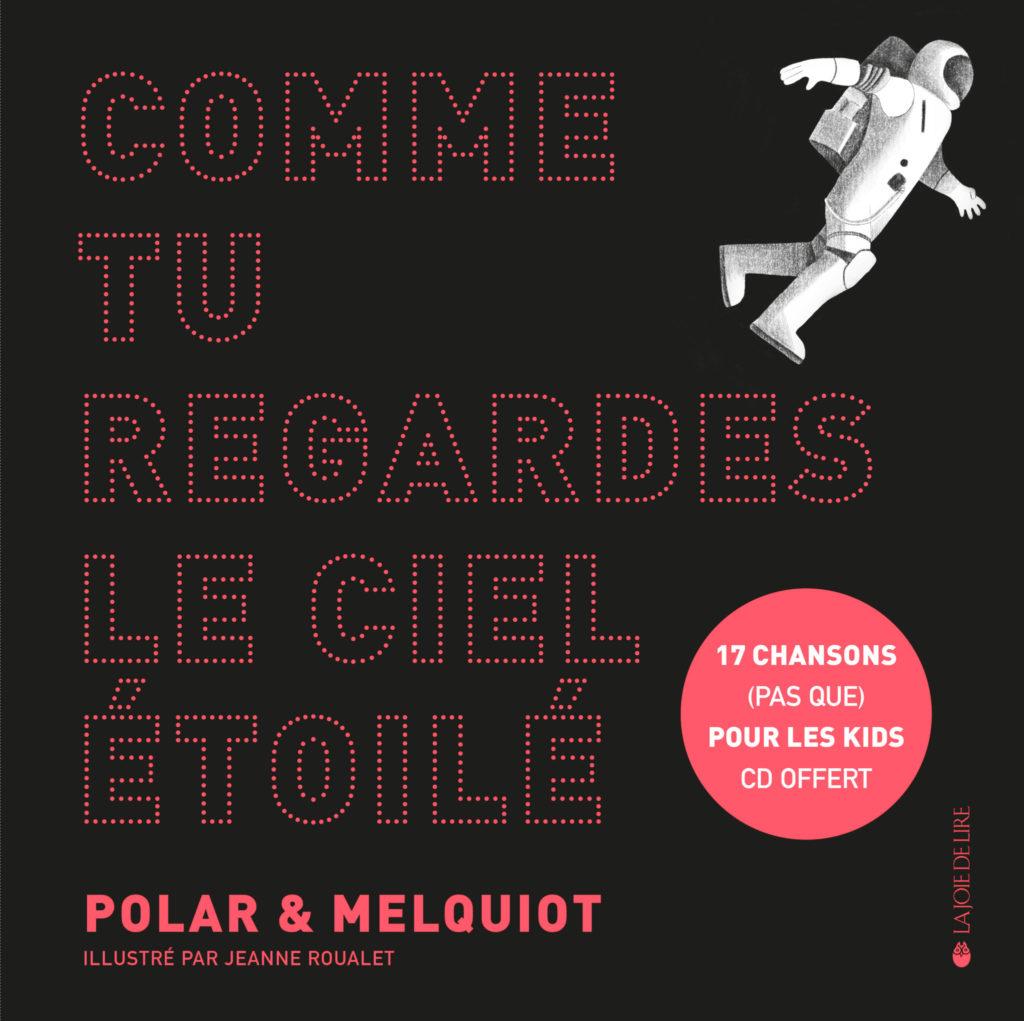 Comme tu regardes le ciel étoilé, le conte grunge de Polar, Roualet et Melquiot