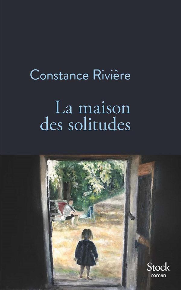 La maison des solitudes de Constance Rivière : de mère en fille…