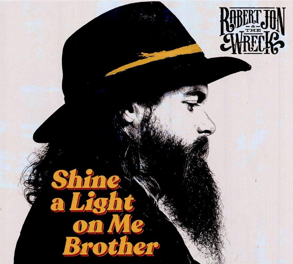 Robert Jon and the Wreck «Shine A Light On Me Brother» :un savoureux mélange soul rock 70's dans la droite lignée des Allman Brothers !
