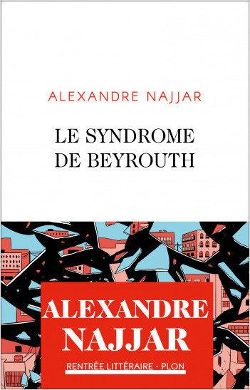 Alexandre Najjar : Le Syndrome de Beyrouth