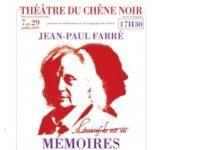 Mémoires d'outre-tombe, Jean-Paul Farré est Chateaubriand au Théâtre du Chêne Noir