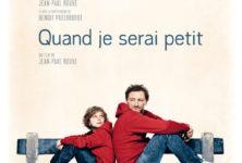 Critique dvd: Quand je serai petit, une belle comédie dramatique de Jean-Paul Rouve avec Benoit Poelvoorde