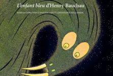 Lionel, l'Enfant bleu : hommage à Henry Bauchau