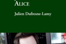 Dans ma tête, je m'appelle Alice, de Julien Dufresne-Lamy: un voyage bien éloigné du Pays des Merveilles