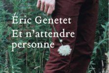 Gagnez 3 exemplaires de Et n'attendre personne de Eric Genetet avec les éditions Héloise d'Ormesson