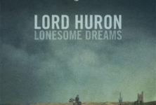 Lord Huron , « Lonesome Dreams » : Un premier album bucolique.