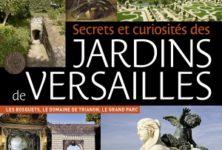 Secrets et curiosités des jardins de Versailles de Nicolas Jacquet, Les bosquets, le domaine de Trianon, le Grand Parc