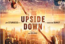 UPSIDE DOWN : Grosse déception pour ce qui aurait pu être un grand film…