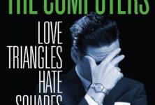 [Chronique] The Computers, Love Triangles Hate Squares, un rock déjanté furieusement fifties