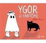 Ygor le fantôme de Julien Roux