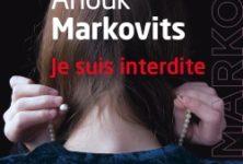 Je suis interdite : Anouk Markovits décrit les combats entre vie intérieure féminine et vie communautaire dans une communauté juive hassidique