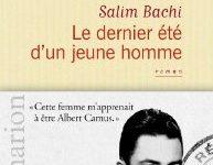 Le dernier été d'un jeune-homme : Salim Bachi dans les pas de Camus