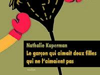 Le garçon qui aimait deux filles qui ne l'aimaient pas de Nathalie Kuperman