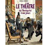 Le théâtre de l'Antiquité à nos jours de Magali Wiéner