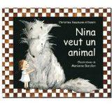 Nina veut un animal de Christine Naumann-Villemin et Marianne Barcilon