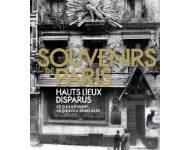 Souvenirs de Paris Hauts lieux disparus de François Legrand et Samuel Picas